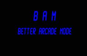 - BAM ( Better Arcade Mode online manual