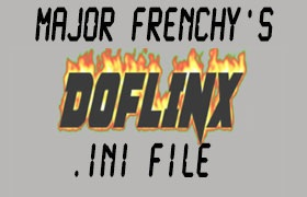 - Major Frenchy's Doflinx.ini file ( TerryRed almost everything )