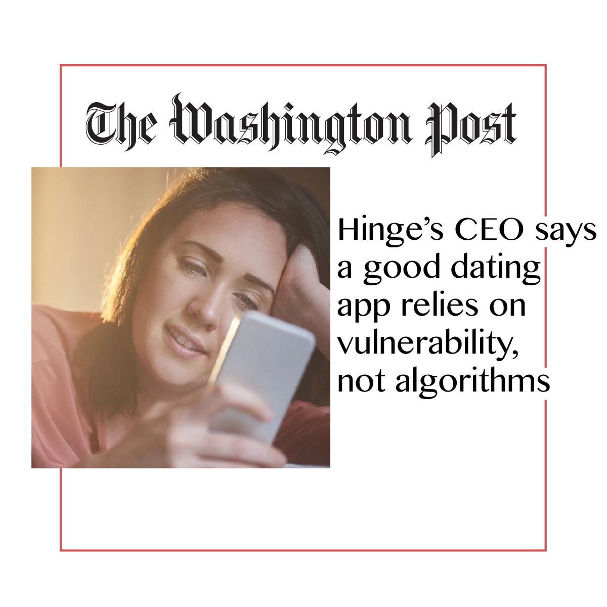 The Washington Post + Hinge