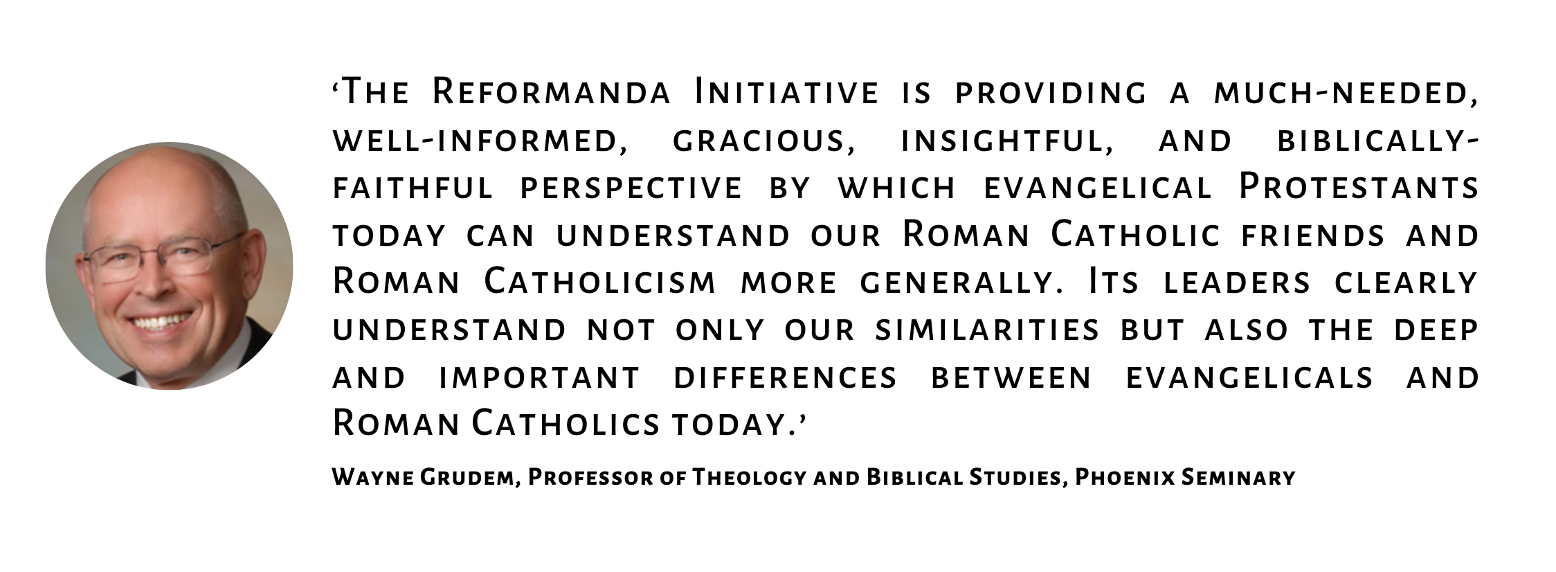 Wayne Grudem (Professor of Theology and Biblical Studies, Phoenix Seminary)