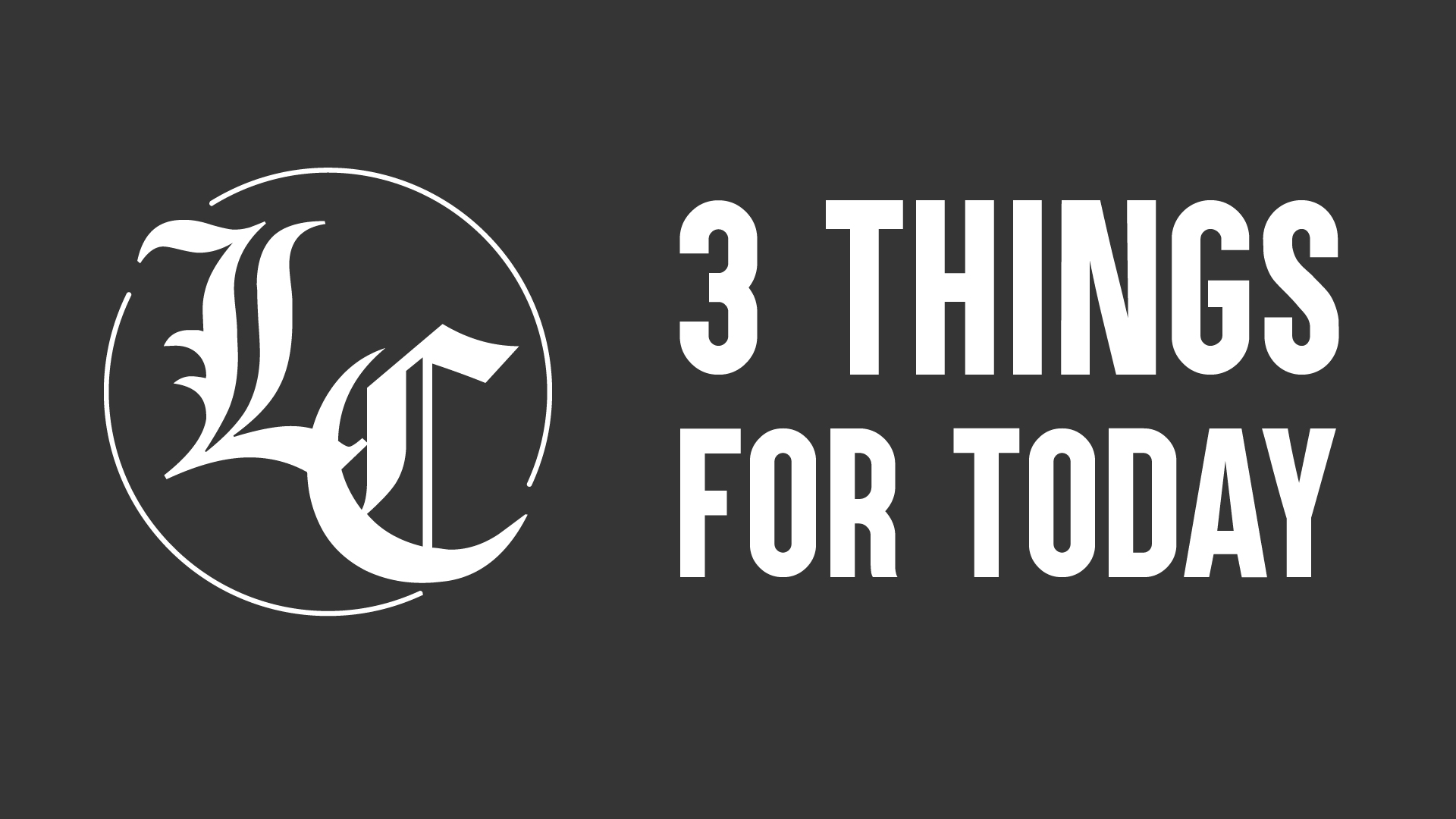 3 things for today