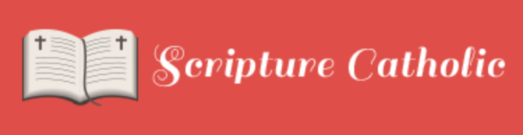 Scripture Catholic