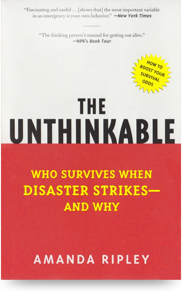 - Half of Americans have been affected by a disaster of some kind. In big disasters, regular people are the first and most important rescuers on the scene. But very few of us know what to expect until it is too late.By combining the stories of survivors with research into how the brain works under extreme duress, The Unthinkable tries to bring light into civilization's darkest moments. Why do we freeze in the middle of a fire? How can we override this instinct? Why do our senses of sight and hearing change during a terrorist attack? Why are most heroes men?In this inspiring mix of narrative, science and participatory journalism, award-winning Time Magazine writer Amanda Ripley reveals how human fear circuits and crowd dynamics work, why our instincts sometimes misfire in modern calamities, and how we can do much, much better.The Unthinkable was published in 15 countries including the United States, the UK, Brazil and China. A documentary based on the book, Surviving Disaster with Amanda Ripley, aired on PBS in 2012. The Unthinkable was selected by Hudson Booksellers as one of the Top 10 Nonfiction Books of 2008.
