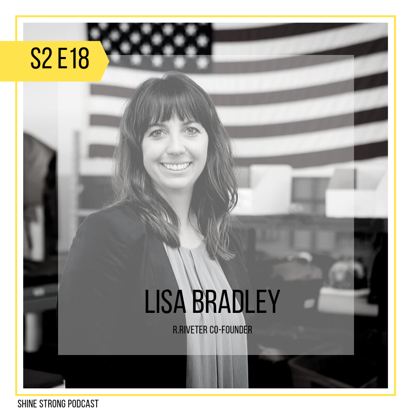 """Lisa Bradley,,R.Riveter - Have you ever felt like you're stuck in a life that's way harder than you ever wanted? Have you found yourself wondering why you keep bumping up against """"no's""""? If so, listen in to Lisa's episode and learn from her incredible perspective on how— and WHY— she started a company making bags (something she didn't know how to do)."""