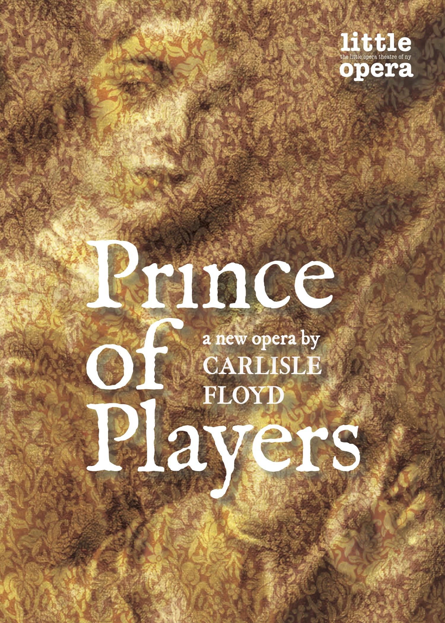 Prince of Players - Opera by Carlisle FloydFebruary 23-26, 2017The Kaye PlayhouseView the program!