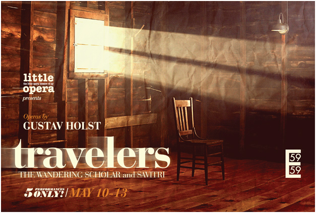 Travelers - Operas by Gustav Holst59E59 Theaters, May 2012About the cast and crew