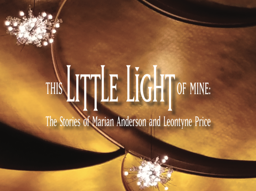 This Little Light of Mine - The Stories of Marian Anderson and Leontyne PriceWritten and Performed by Adrienne DanrichJune 6, 2018Merkin Concert Hall