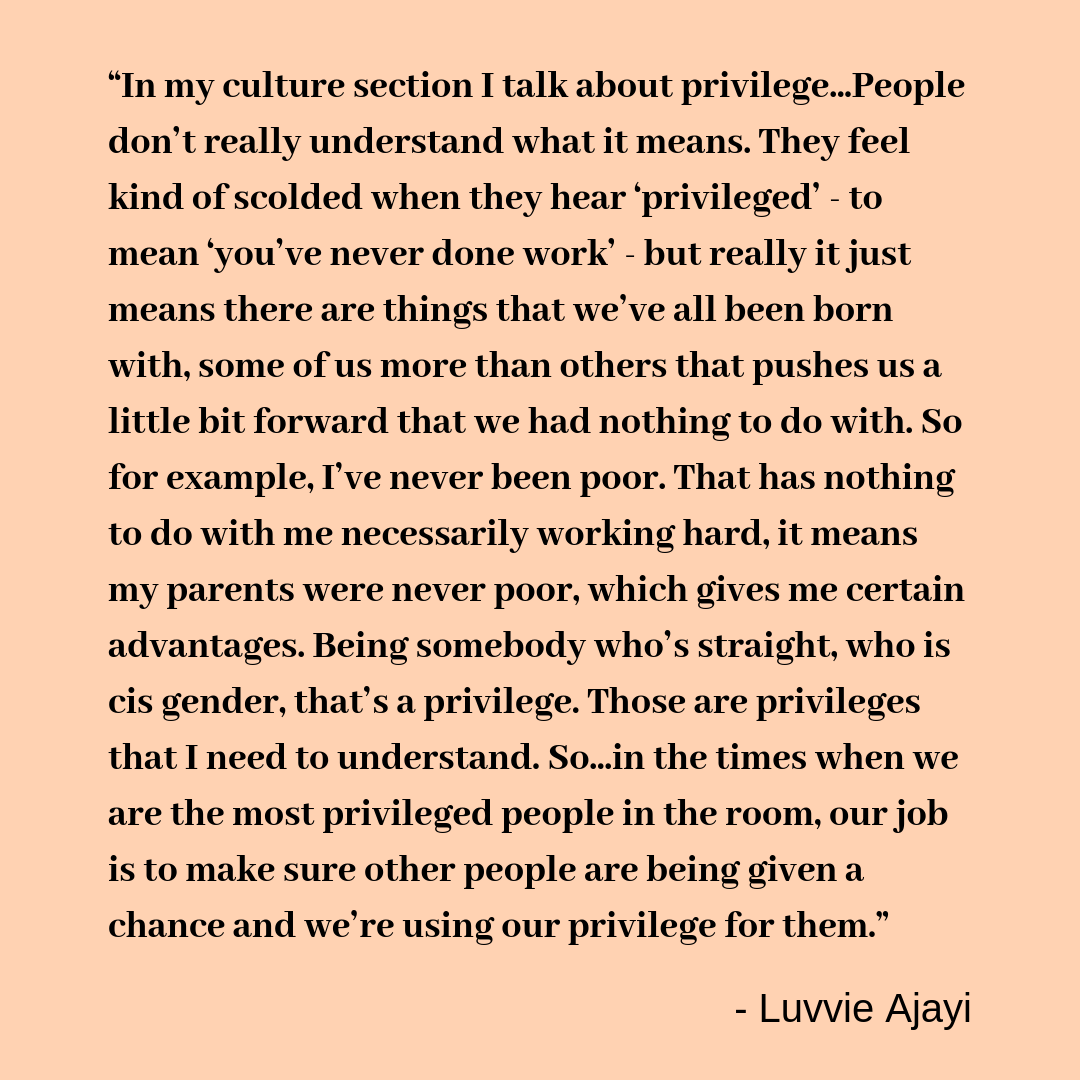 """""""In my culture section I talk about privilege...People don't really understand what it means. They feel kind of scolded when they hear 'privileged' - to mean 'you've never done work' - but really it just means there .png"""