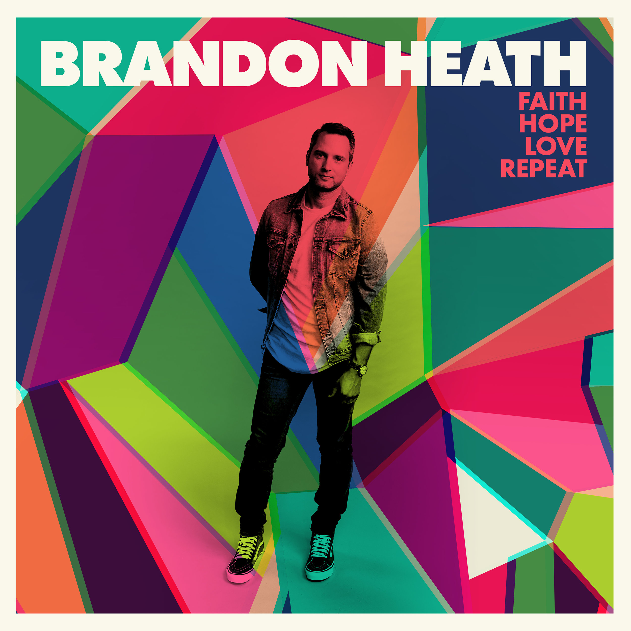 Brandon Heath - Faith Hope Love Repeat.jpg