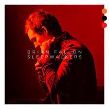 Brian Fallon - Sleepwalkers.jpg