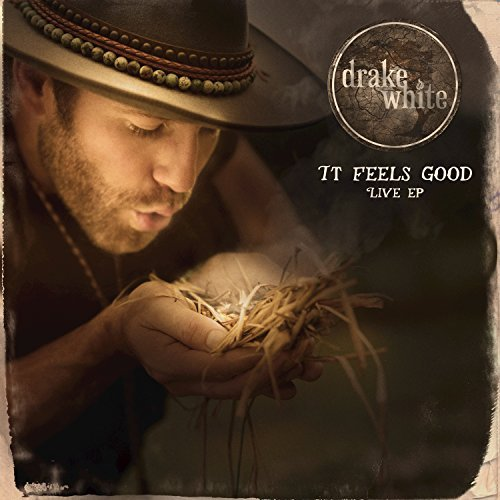 Drake White - It Feels Good Live EP.jpg
