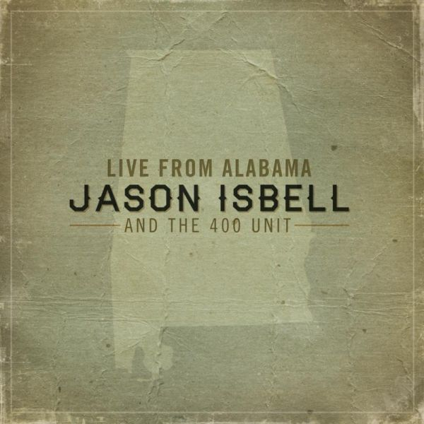 Jason Isbell - Live In Alabama.jpg