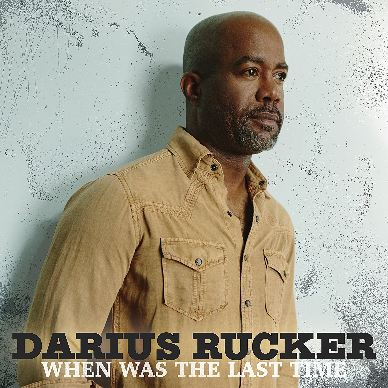 Darius Rucker - When Was The Last Time.jpg