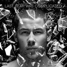Nick Jonas- Last Year Was Complicated.jpg