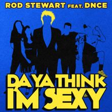 Rod Stewar - Do Ya Think Im Sexy.jpg