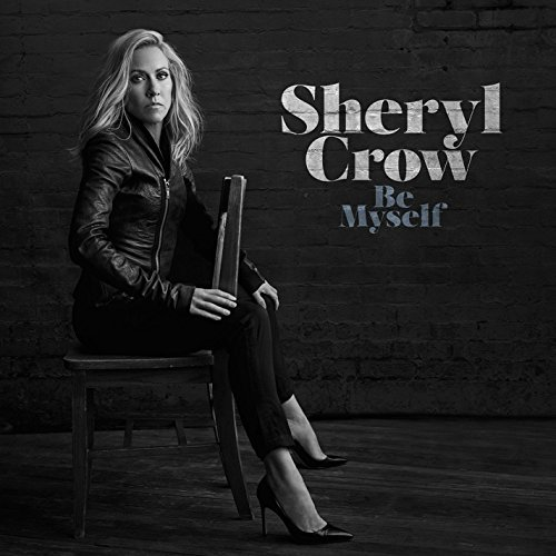 Sheryl Crow - Be Myself.jpg