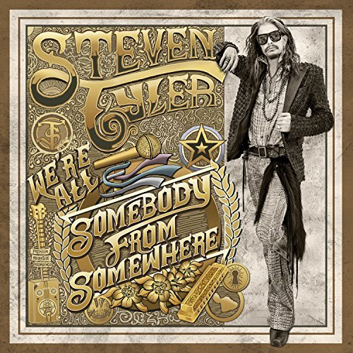 Steven Tyler - We_re All Somebody From Somewhere.jpg