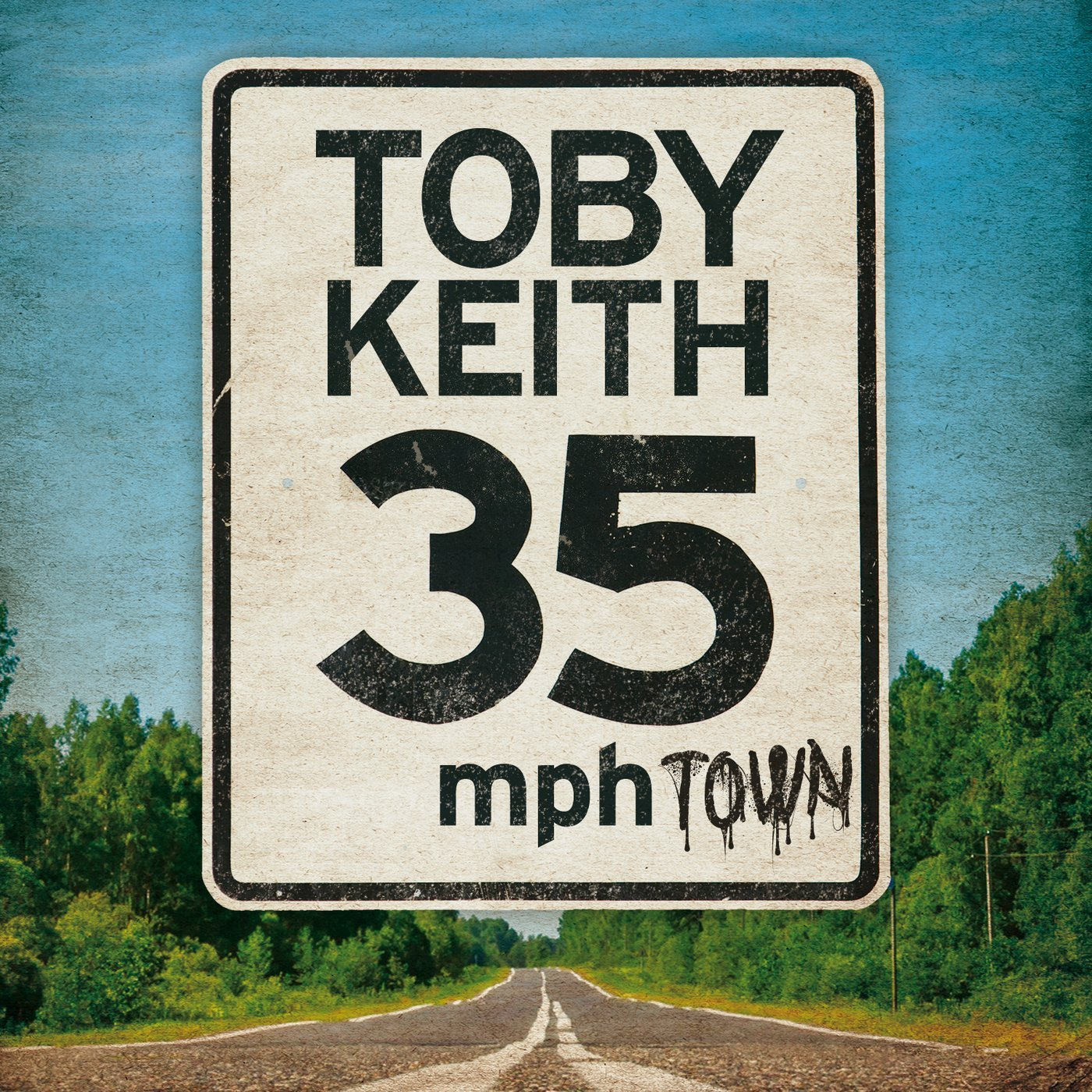 Toby Keith - 35 MPH Town.jpg