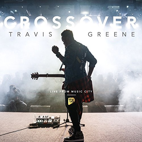 Travis Greene - Crossover Live From Music City.jpg