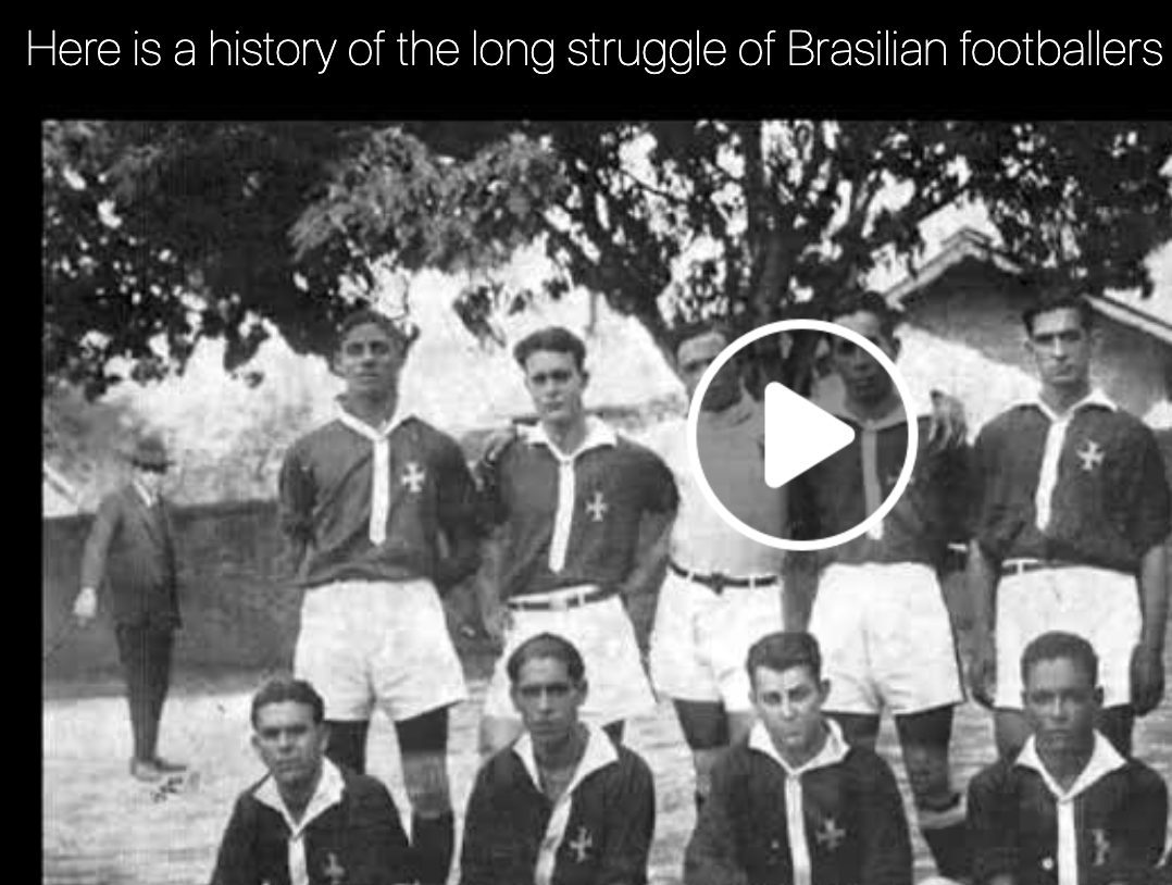 FUTEBOL    A history of Brazilian footballers struggle against Racism