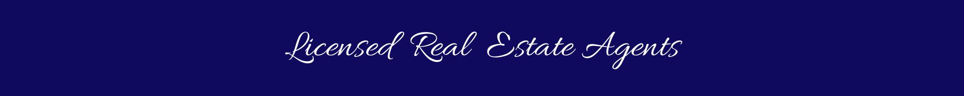 Licensed Real Estate Agents .png