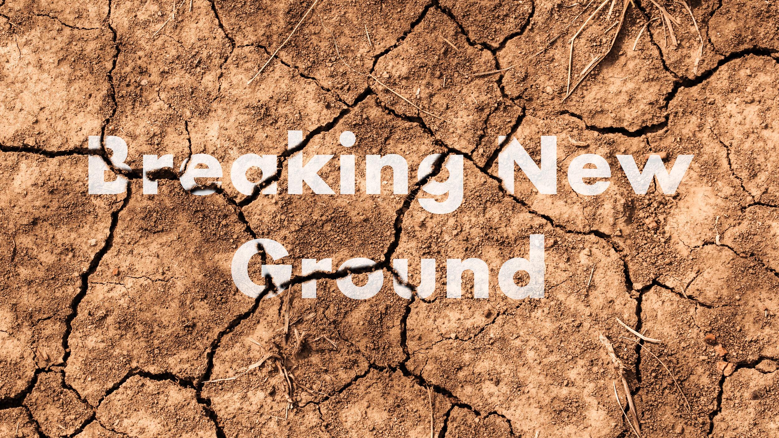 Breaking New Ground V1 (1).jpg