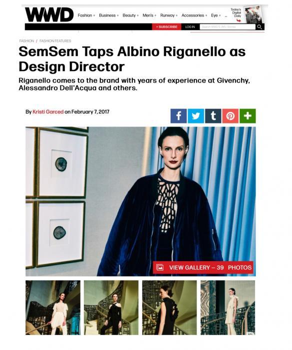 FEATURED: WWD February 2017    https://wwd.com/fashion-news/fashion-features/semsem-albino-riganello-designer-10777193/