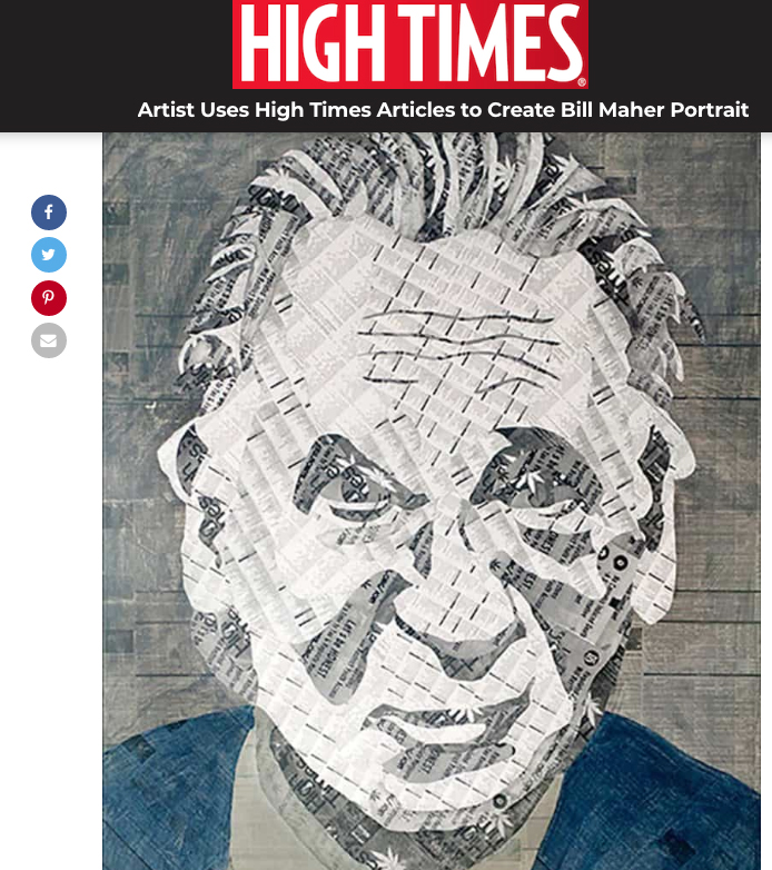Artist Uses High Times Articles to Create Bill Maher PortraitMary Jane GibsonHigh Times Magazine, October, 2017 -
