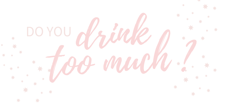 Do you drink too much?