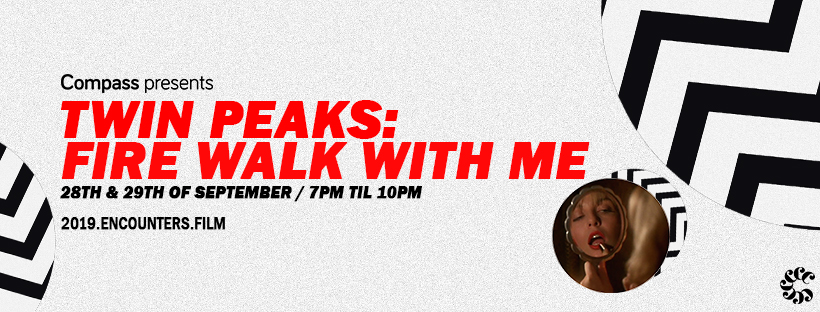 COMPASS PRESENTS: FIRE WALK WITH ME