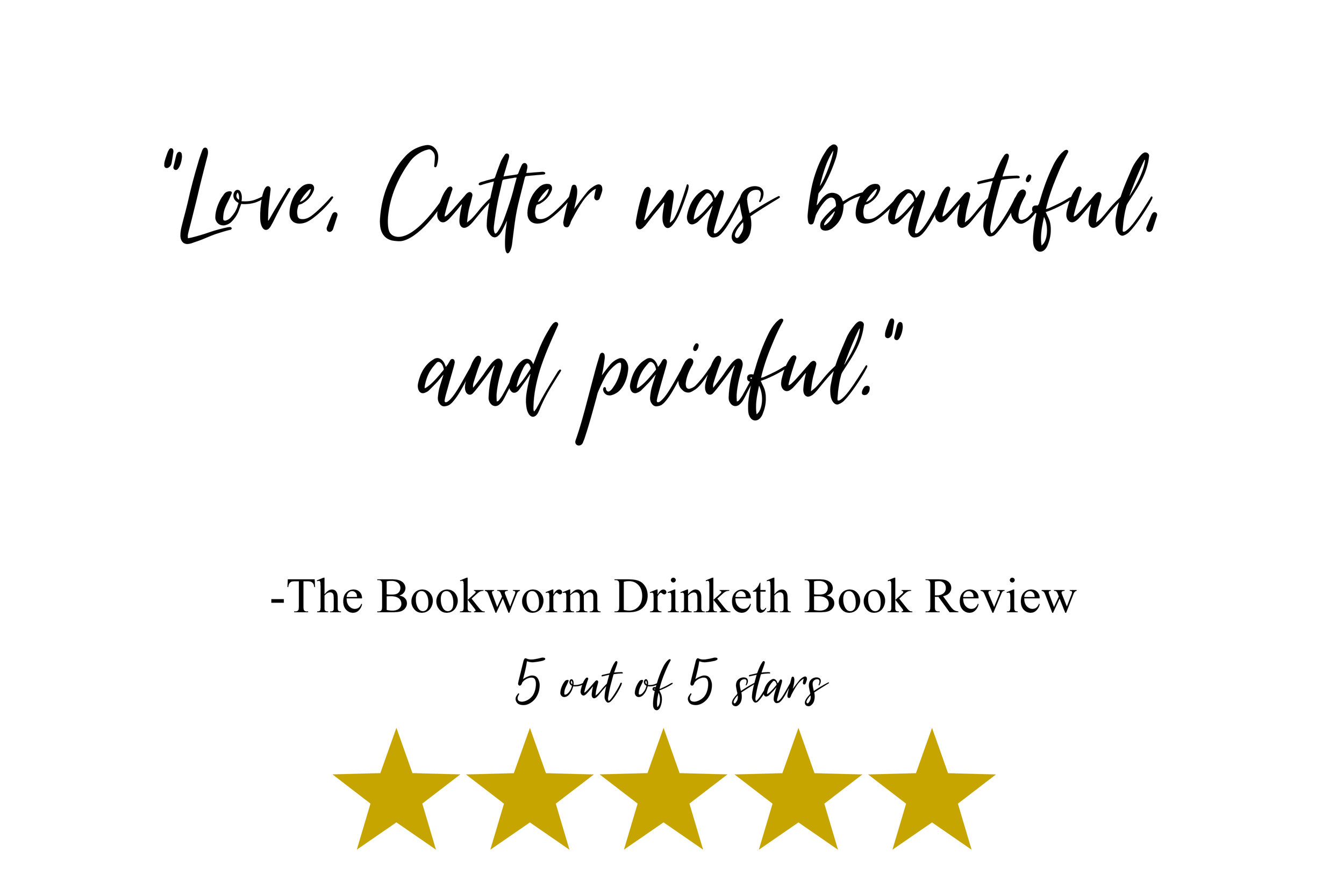 """Love, Cutter was beautiful, and painful."" -The Bookworm Drinketh Book Review"