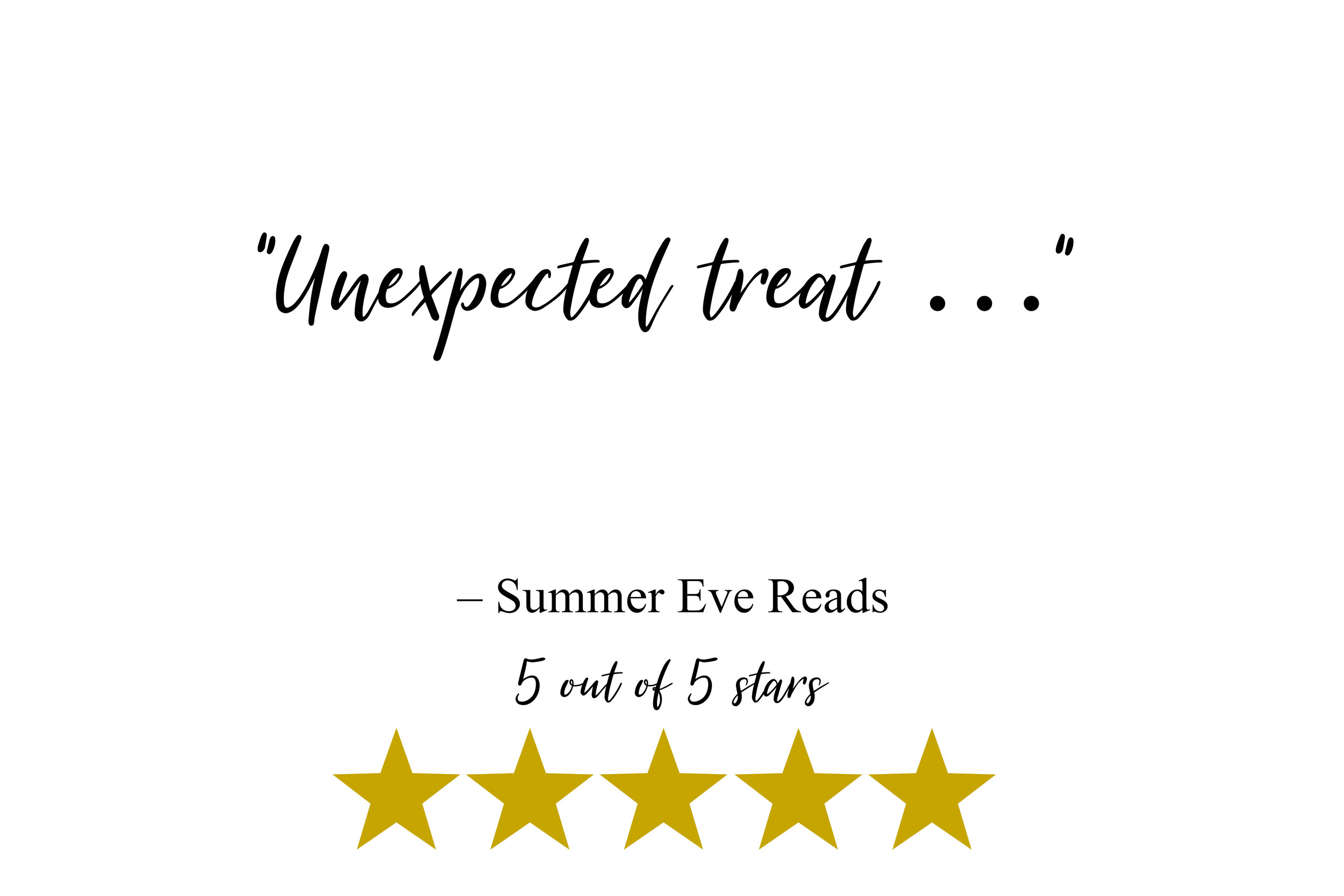 """Unexpected treat …"" – Summer Eve Reads"