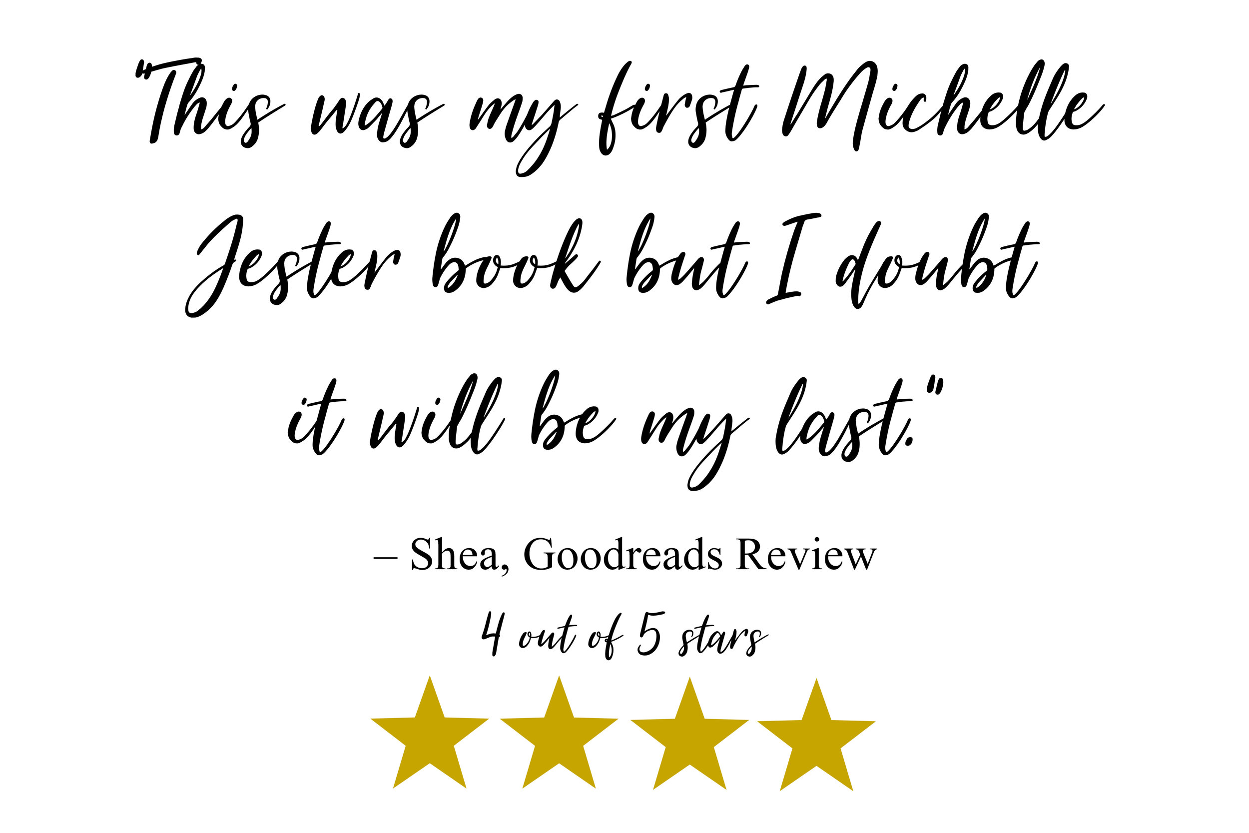 """This was my first Michelle Jester book but I doubt it will be my last."" – Shea, Goodreads"