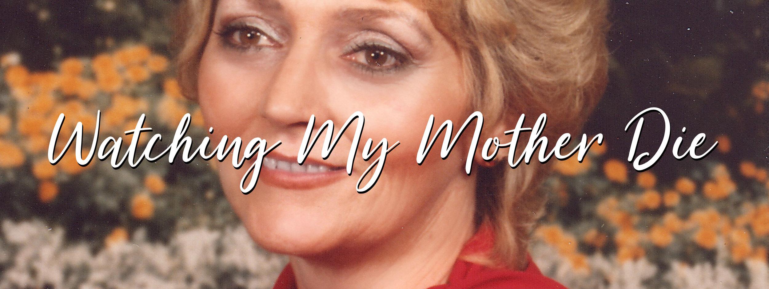 michelle_jester PAGE Watching my Mother Die221qw.jpg