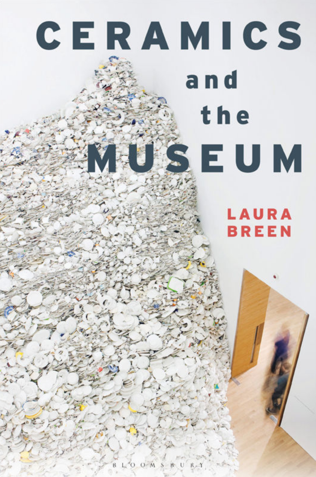 Ceramics and the Museum by Laura Breen