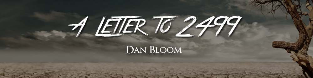 A-Letter-to-2499-Post-Apocalyptic-Short-Story-by-Dan-Bloom.png
