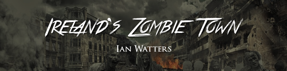 Irelands-Zombie-Town-Post-Apocalyptic-Story-by-Ian-Watters.png