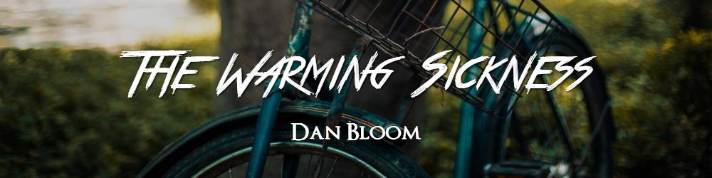 The-Warming-Sickness-by-Dan-Bloom.jpg