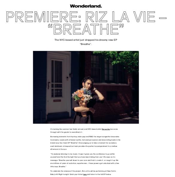 Wonderland. Magazine - Breathe EP Premiere  June 28, 2019   https://www.wonderlandmagazine.com/2019/06/28/riz-la-vie-breathe/