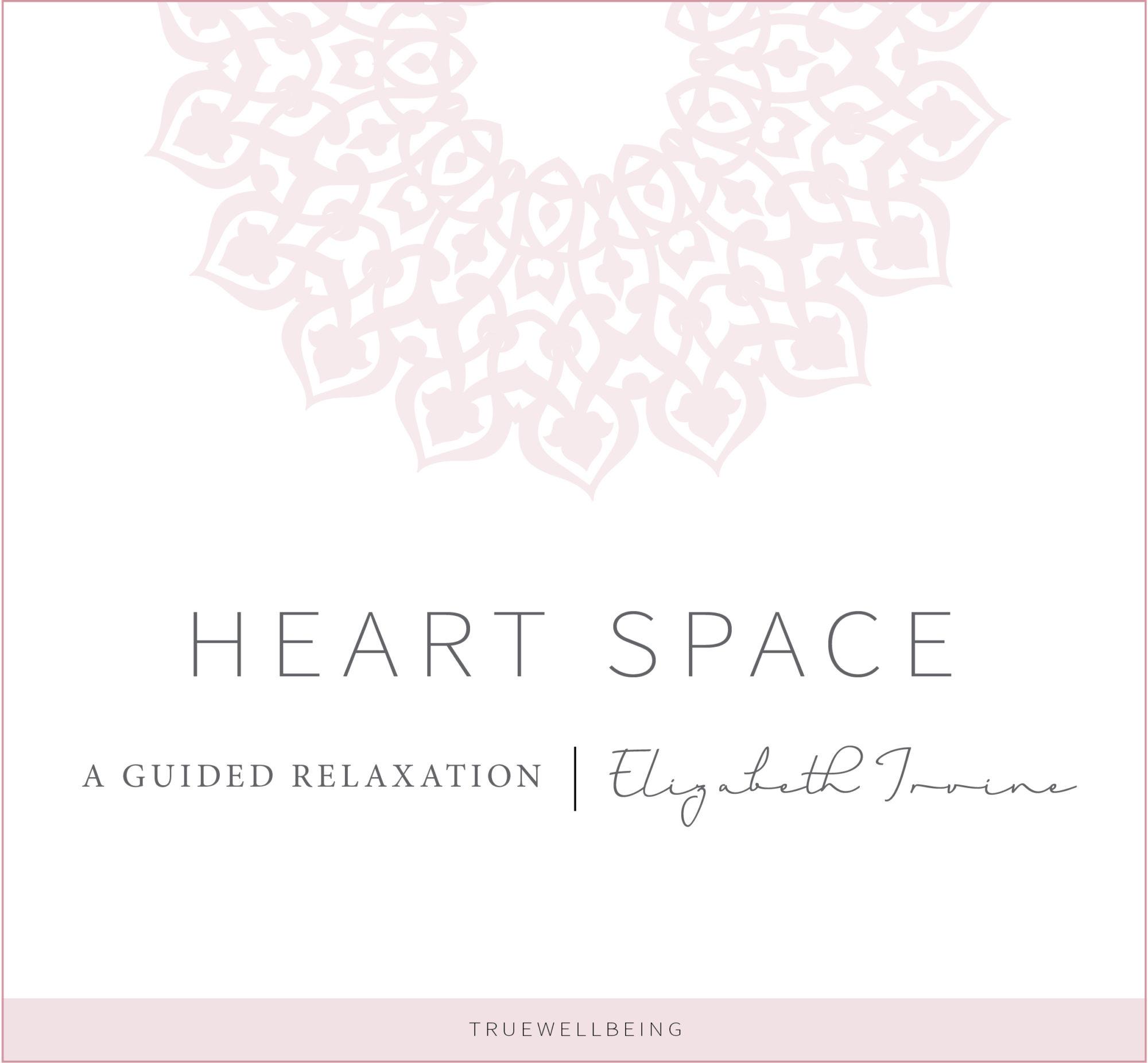 HEART-SPACE-AUDIO-elizabeth-irvine-guided relaxation-meditation.jpg