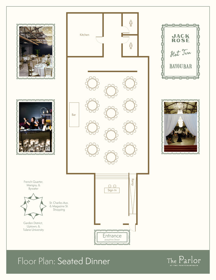The traditional Seated Dinner floor plan creates an environment where everyone in your party can build off of each other's energy while maintaining intimate conversations at the supper table.