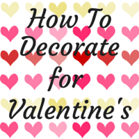 How-To-Decorate-for-Valentines.png