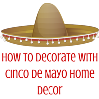 How-To-Decorate-with-Cinco-De-Mayo-Home1.png