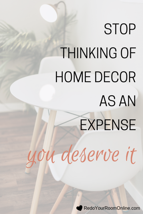 stop thinking of home decor as an expense