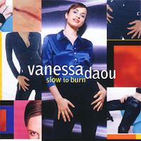 Vanessa DaouSlow to Burn - MCA / KRASNOW ENTERTAINMENT, 1996
