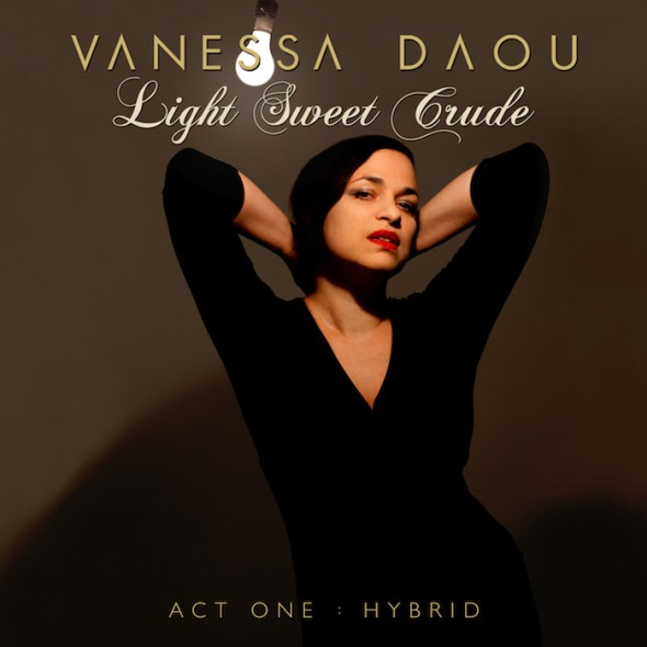 Vanessa DaouLight Sweet Crude - DAOU RECORDS, 2012