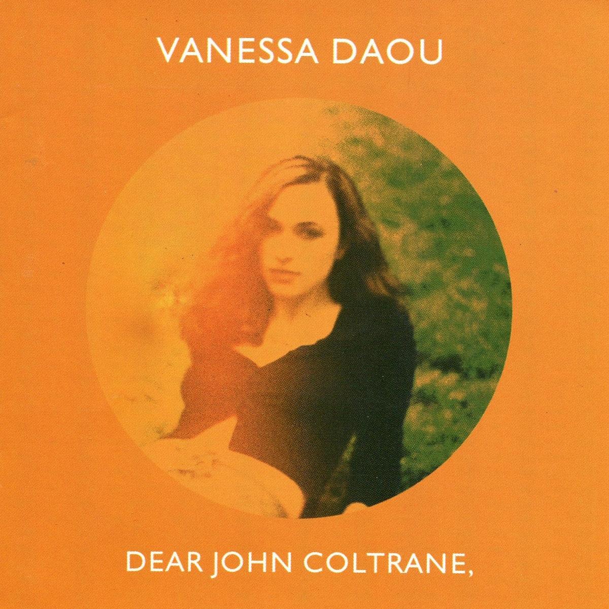 Vanessa DaouDear John Coltrane - OXYGEN MUSIC WORKS / DAOU MUSIC, 1999