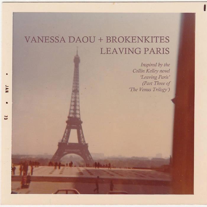 Broken KitesLeaving ParisKID Recordings, 2016 -