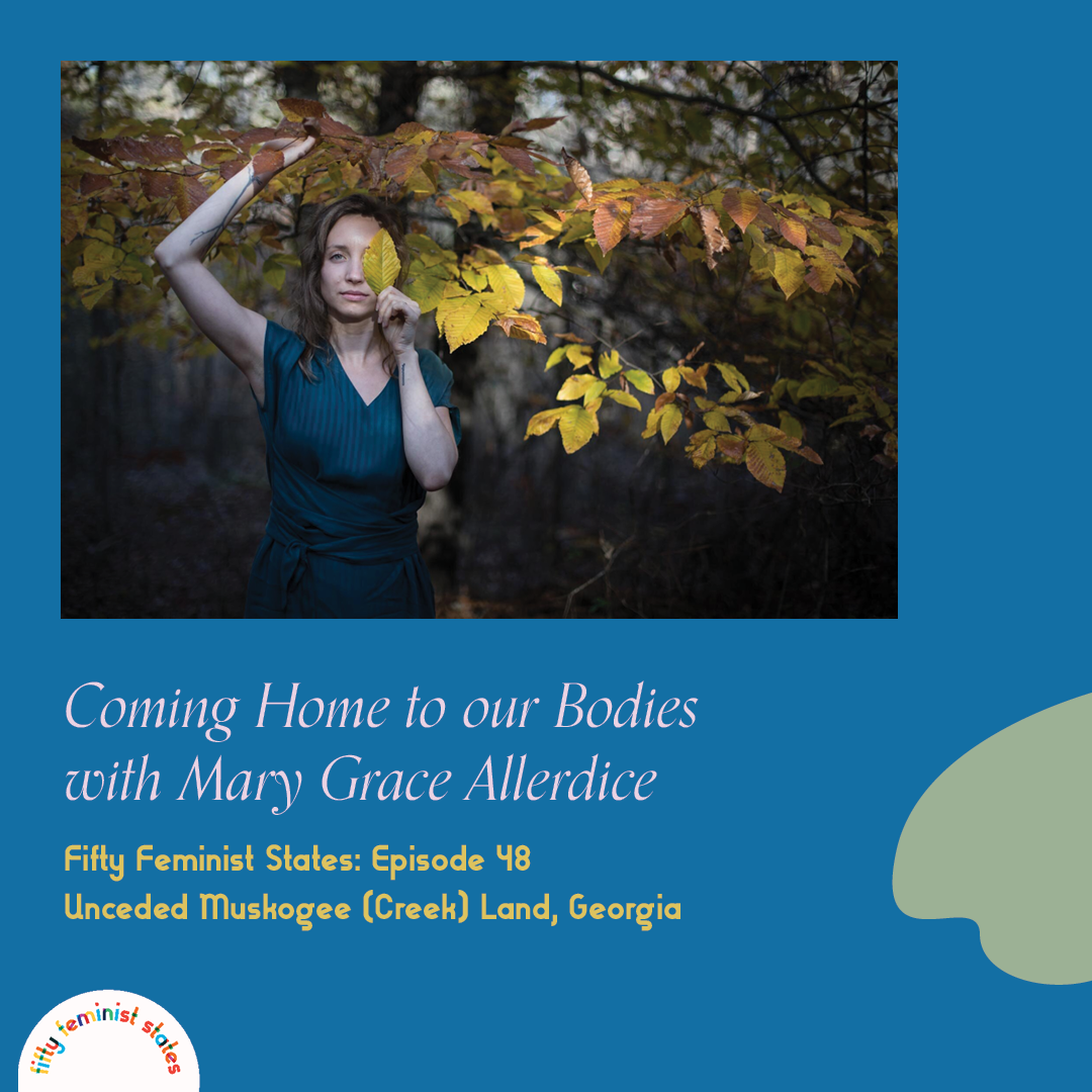 Episode 48 - Coming Home to our Bodies with Mary Grace Allerdice