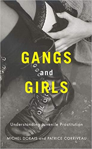 Gangs and Girls: Understanding Juvenile Prostitution  by Michel Dorais and Patrice Corriveau.